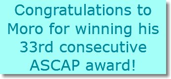 Congratulations to Moro for winning his 33rd consecutive ASCAP award!